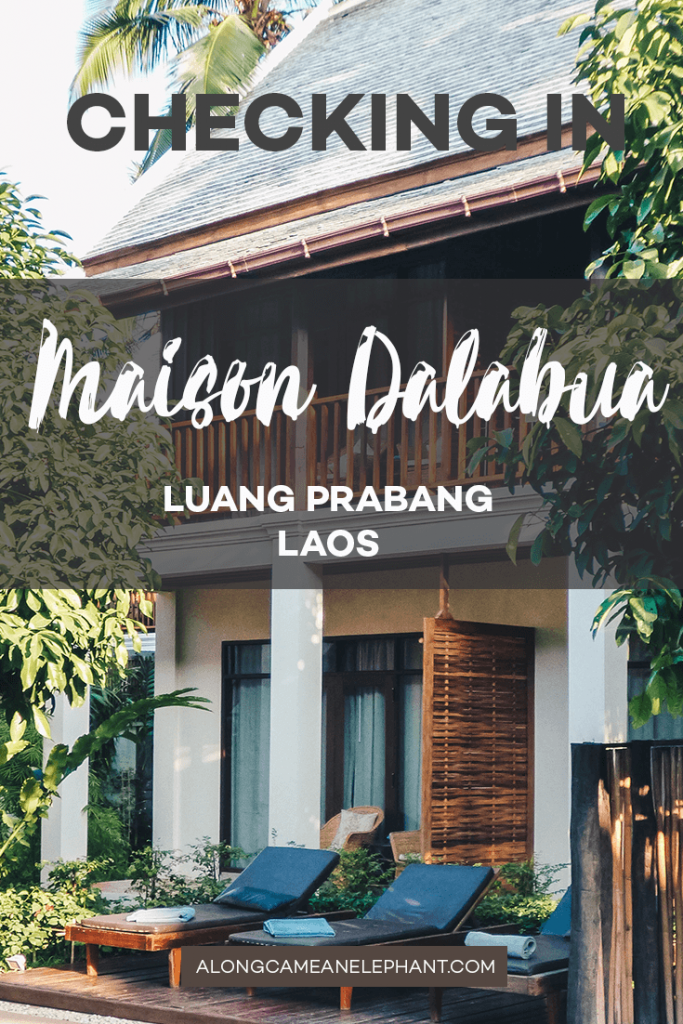 A review of our stay at Maison Dalabua, a boutique hotel in Luang Prabang, Laos