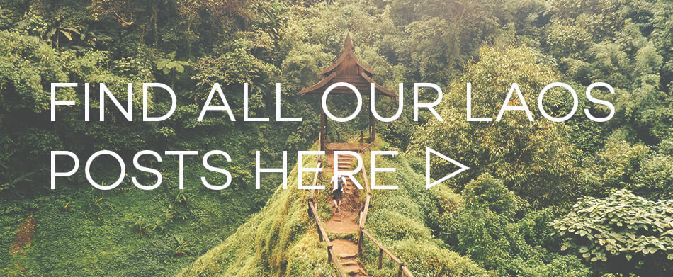Find all our posts about Laos right here