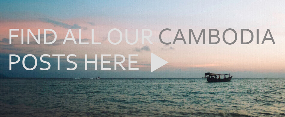 Find all our post on Cambodia here
