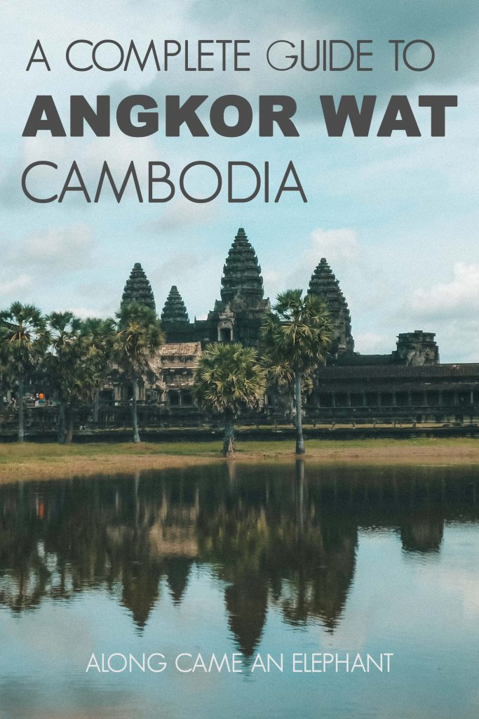 Our complete guide to Angkor Wat