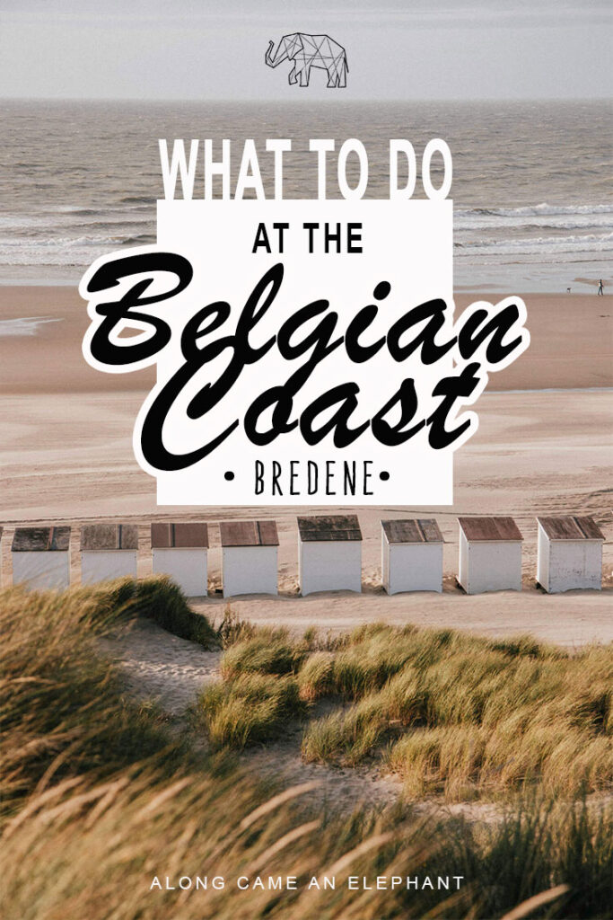 Our complete guide to visit Bredene at the Belgian Coast. This Belgian Coast travel guide includes best things to do and where to eat if you want to experience Belgian nature at its best! #belgium #travel #thecoast #europe
